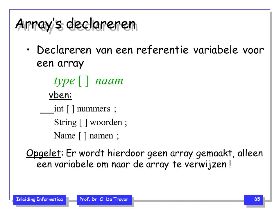 Array's declareren type [ ] naam